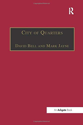 9780754634140: City of Quarters: Urban Villages in the Contemporary City