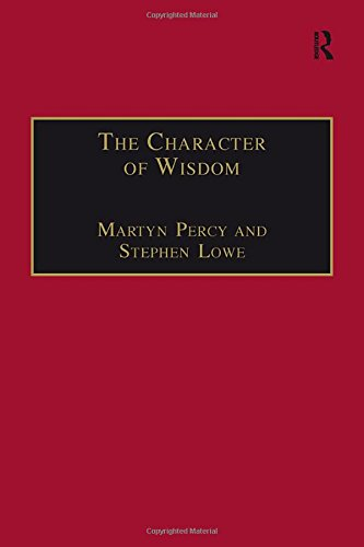 9780754634171: The Character of Wisdom: Essays in Honour of Wesley Carr