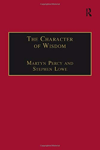9780754634188: The Character of Wisdom: Essays in Honour of Wesley Carr