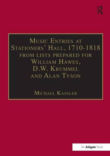 9780754634584: Music Entries at Stationers' Hall, 1710–1818: from lists prepared for William Hawes, D.W. Krummel and Alan Tyson and from other sources