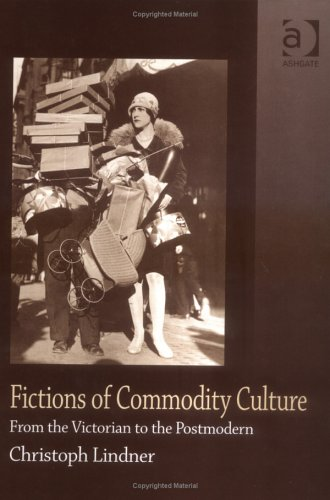 9780754634836: Fictions of Commodity Culture: From the Victorian to the Postmodern