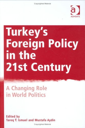 9780754635017: Turkey's Foreign Policy in the Twenty-First Century: A Changing Role in World Politics