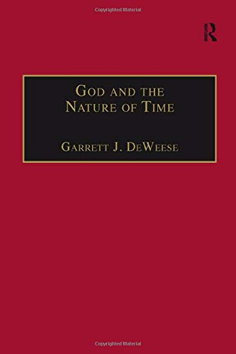 9780754635185: God and the Nature of Time (Routledge Philosophy of Religion Series)