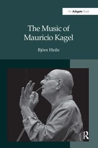 9780754635239: The Music of Mauricio Kagel