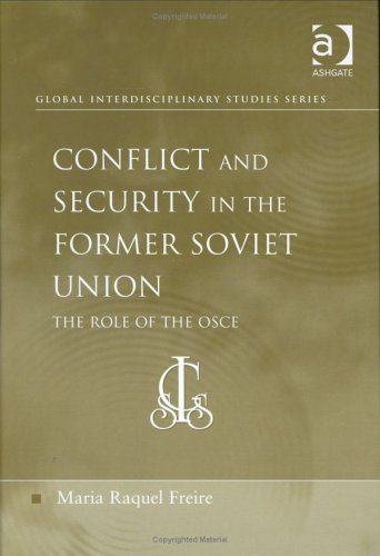 9780754635260: Conflict and Security in the Former Soviet Union: The Role of the Osce (Global Interdisciplinary Studies Series)