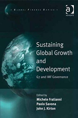 Sustaining Global Growth and Development: G7 and: Editor-Michele Fratianni; Editor-Paolo