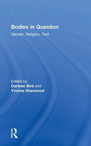 9780754635307: Bodies in Question: Gender, Religion, Text