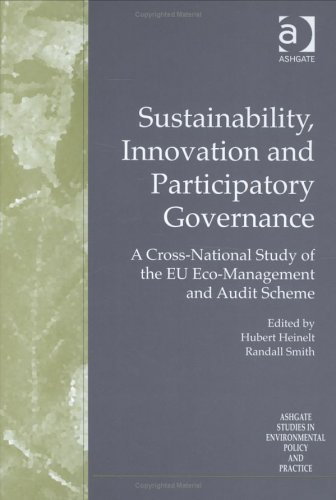 9780754635475: Sustainability, Innovation and Participatory Governance: A Cross-National Study of the EU Eco-Management and Audit Scheme (Ashgate Studies in Environmental Policy and Practice)