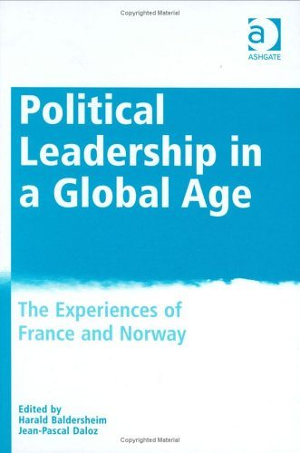 9780754635567: Political Leadership in a Global Age: The Experience of France and Norway