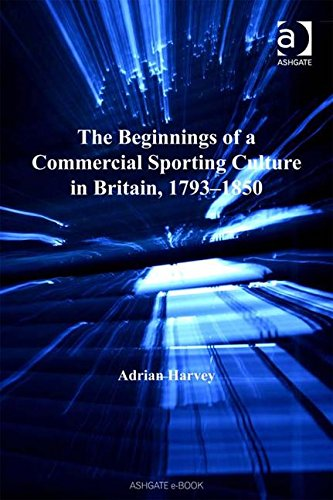 9780754636434: The Beginnings of a Commercial Sporting Culture in Britain, 1793-1850