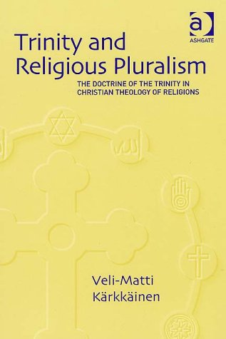 9780754636458: Trinity and Religious Pluralism: The Doctrine of the Trinity in Christian Theology of Religions