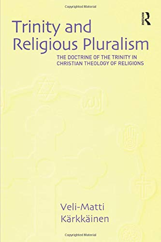 9780754636465: Trinity and Religious Pluralism: The Doctrine of the Trinity in Christian Theology of Religions