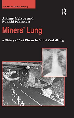 9780754636731: Miners' Lung: A History of Dust Disease in British Coal Mining