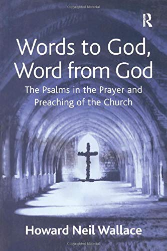 9780754636915: Words to God, Word from God: The Psalms in the Prayer and Preaching of the Church