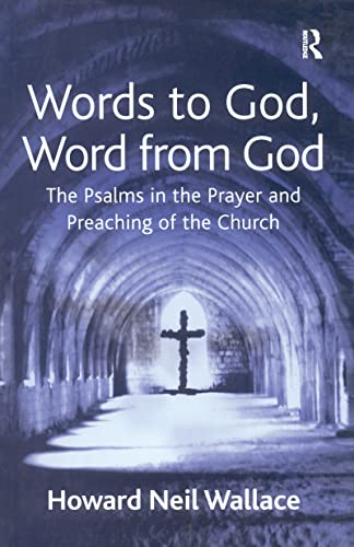 9780754636922: Words to God, Word from God: The Psalms in the Prayer and Preaching of the Church
