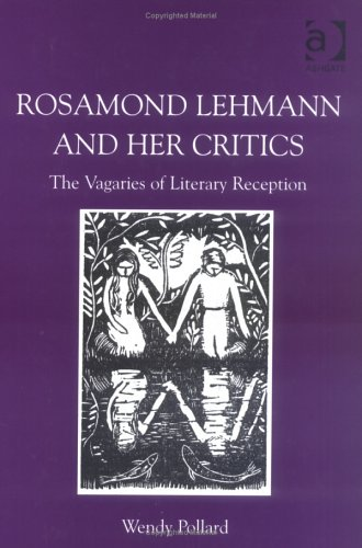 9780754637134: Rosamond Lehmann and Her Critics: The Vagaries of Literary Reception