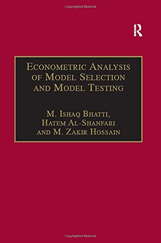 9780754637158: Econometric Analysis of Model Selection and Model Testing