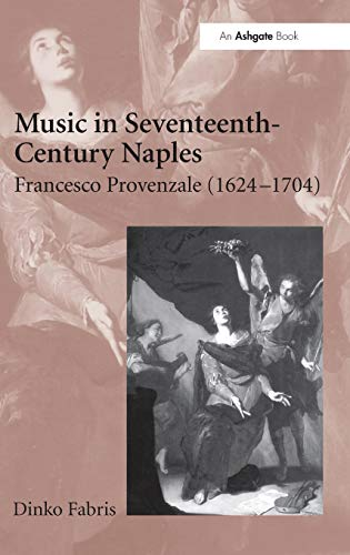 9780754637219: Music In Seventeenth-century Naples: Francesco Provenzale (1624-1704)