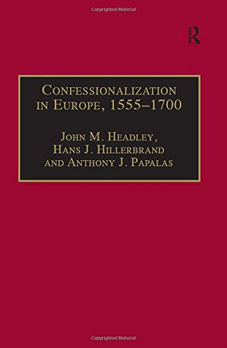 9780754637448: Confessionalization in Europe, 1555-1700: Essays in Honor and Memory of Bodo Nischan