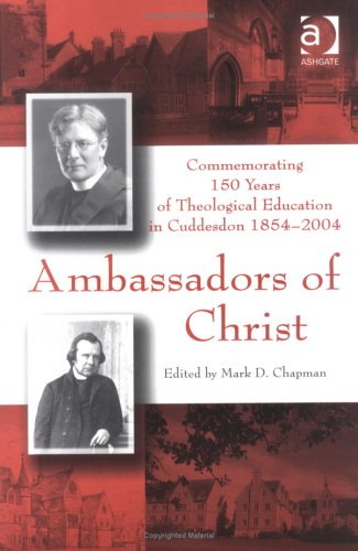 9780754637554: Ambassadors of Christ: Commemoration of 150 Years of Theological Education in Cuddesdon, 1854-2004
