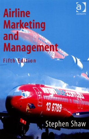 9780754637592: Airline Marketing and Management