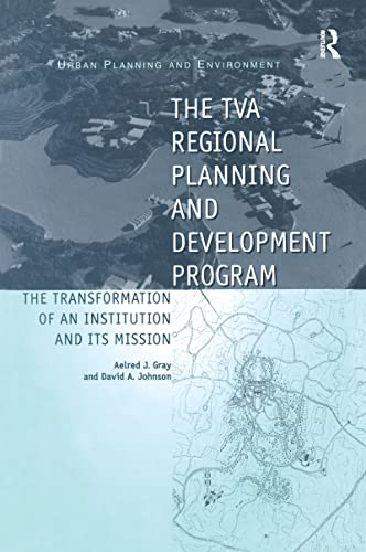 9780754637868: The TVA Regional Planning and Development Program: The Transformation of an Institution and Its Mission (Urban Planning and Environment)