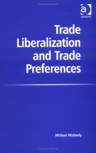 9780754637967: Trade Liberalization and Trade Preferences