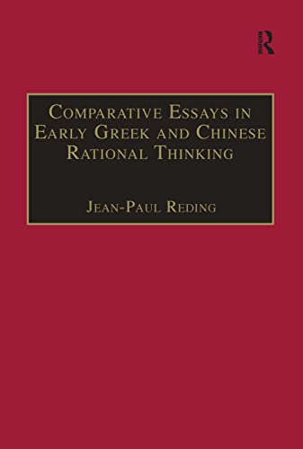 9780754638032: Comparative Essays in Early Greek and Chinese Rational Thinking