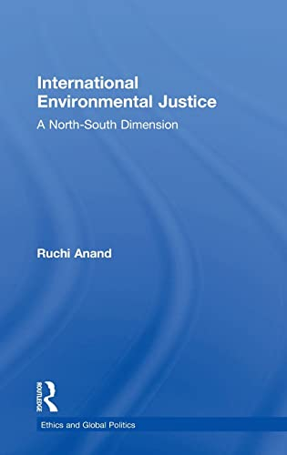 9780754638247: International Environmental Justice: A North-South Dimension (Ethics and Global Politics)