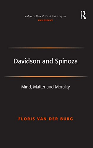 9780754639749: Davidson and Spinoza: Mind, Matter and Morality (Ashgate New Critical Thinking in Philosophy)