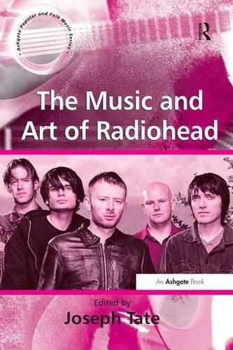 9780754639800: The Music and Art of Radiohead (Ashgate Popular and Folk Music Series)