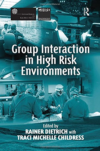 9780754640110: Group Interaction in High Risk Environments