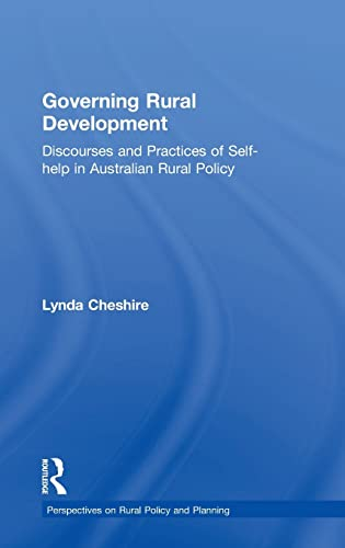 9780754640240: Governing Rural Development: Discourses and Practices of Self-help in Australian Rural Policy (Perspectives on Rural Policy And Planning)