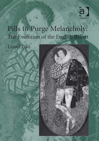 9780754640486: Pills To Purge Melancholy: The Evolution of the English Ballett