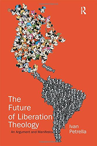 9780754640516: The Future of Liberation Theology: An Argument and Manifesto