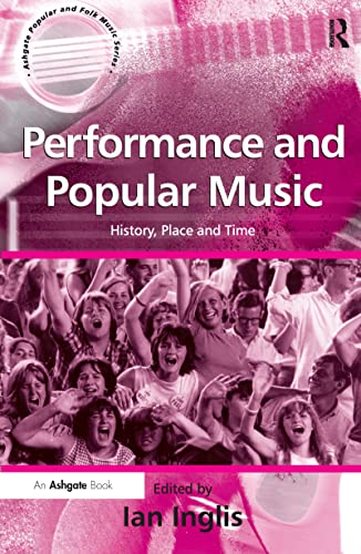 Performance and Popular Music: History, Place and