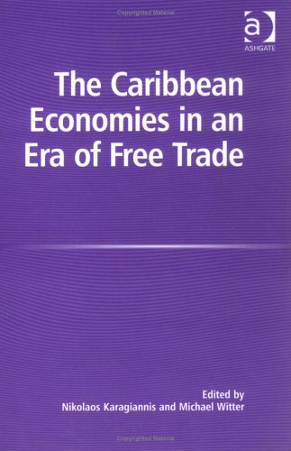 9780754640707: The Carribean Economies In An Era Of Free Trade