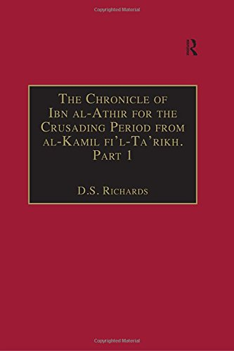 9780754640776: The Chronicle of Ibn al-Athir for the Crusading Period from al-Kamil fi'l-Ta'rikh. Part 1: The Years 491–541/1097–1146: The Coming of the Franks and ... (Crusade Texts in Translation) (Pt. 1)
