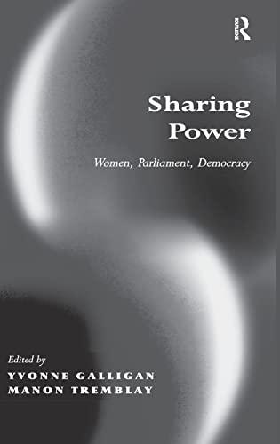 9780754640899: Sharing Power: Women, Parliament, Democracy