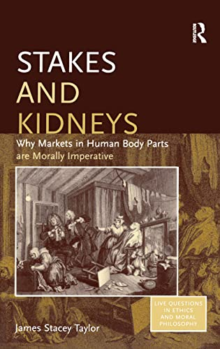 Stakes And Kidneys: Why Markets In Human: James Stacey Taylor