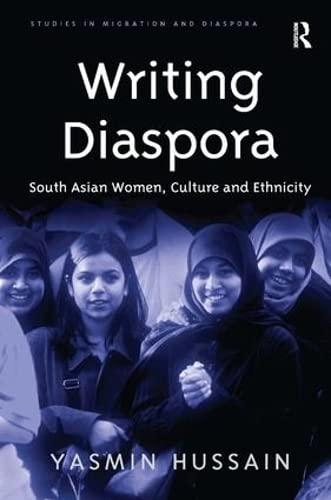 9780754641131: Writing Diaspora: South Asian Women, Culture and Ethnicity (Studies in Migration and Diaspora)