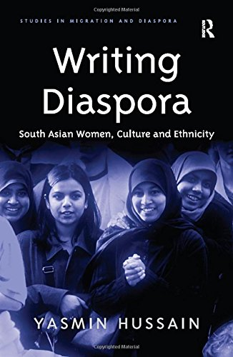 Writing Diaspora: South Asian Women, Culture And Ethnicity (HARDBACK FIRST EDITION, FIRST PRINTING)