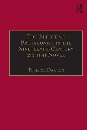 9780754641353: The Effective Protagonist in the Nineteenth-Century British Novel: Scott, Brontë, Eliot, Wilde
