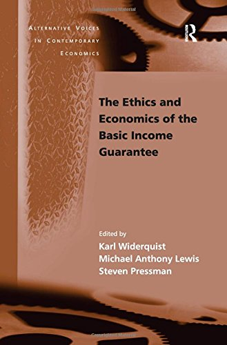9780754641889: The Ethics and Economics of the Basic Income Guarantee (Alternative Voices in Contemporary Economics)