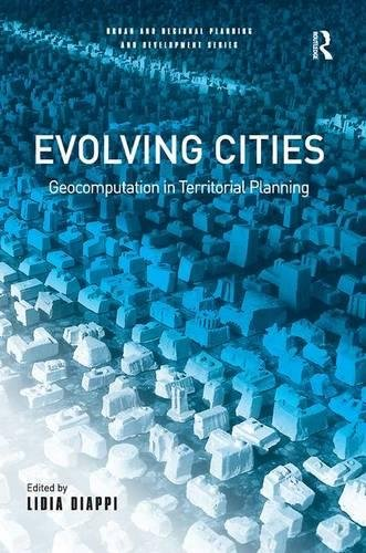 9780754641940: Evolving Cities: Geocomputation in Territorial Planning (Urban and Regional Planning and Development Series)