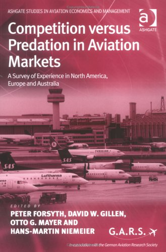 Competition Versus Predation in Aviation Markets: A Survey of Experience in North America, Europe ...