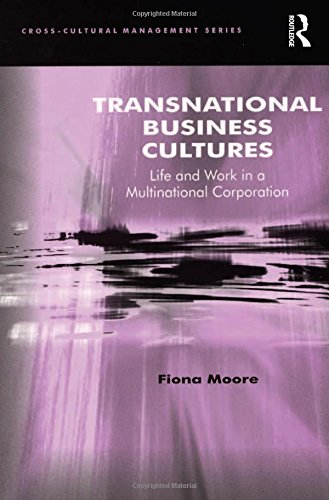 9780754642657: Transnational Business Cultures: Life and Work in a Multinational Corporation (Cross-Cultural Management)