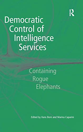 9780754642732: Democratic Control of Intelligence Services: Containing Rogue Elephants
