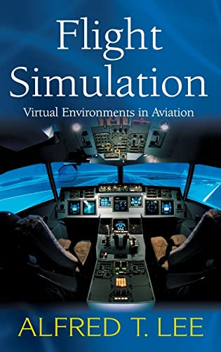 9780754642879: Flight Simulation: Virtual Environments in Aviation