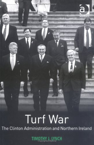 9780754642947: Turf War: The Clinton Administration And Northern Ireland